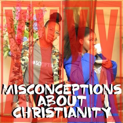 Cover art for Episode 20 - Misconceptions about Christianity