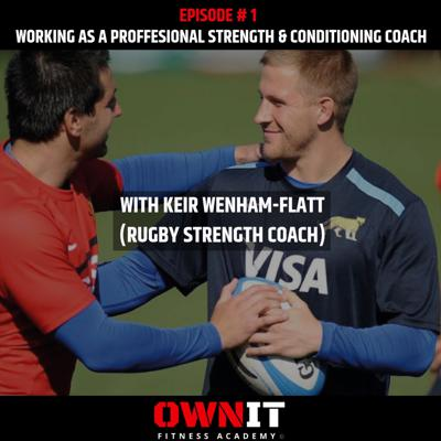 Cover art for #1 Working as a professional strength and conditioning coach (ft Keir Wenham-Flatt)