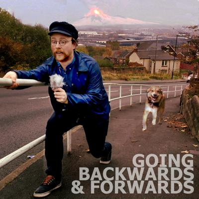 Cover art for Going Backwards & Forwards