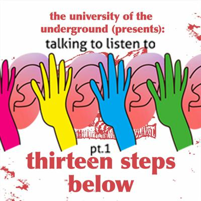 Cover art for 13 Steps Below –EPISODE 11 – Talking to Listen to (pt.1)