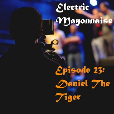 Cover art for Episode 23: Daniel The Tiger