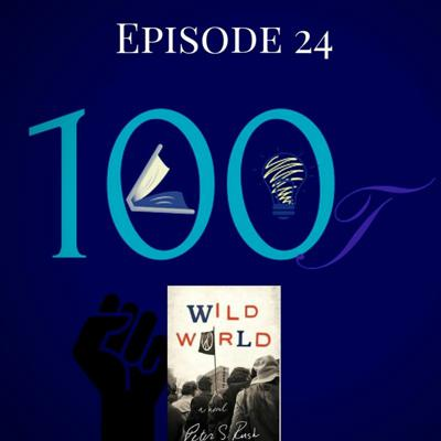 Cover art for 100Lit Ep. 24 ~ Wild World by Peter Rush