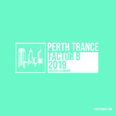 Cover art for Perth Trance - Factor B 2019 (Mixed by Illuminor)