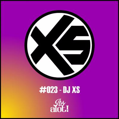 Cover art for #023 - DJ XS