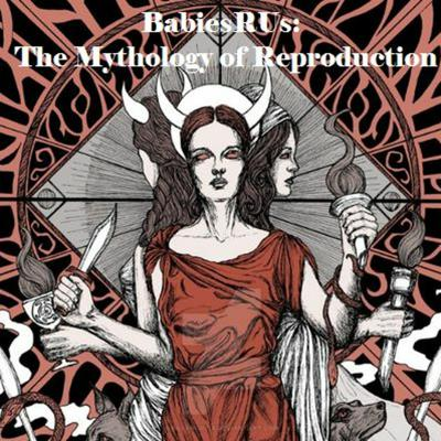 Cover art for Babies R Us Episode 8: Stillbirth and Miscarriage