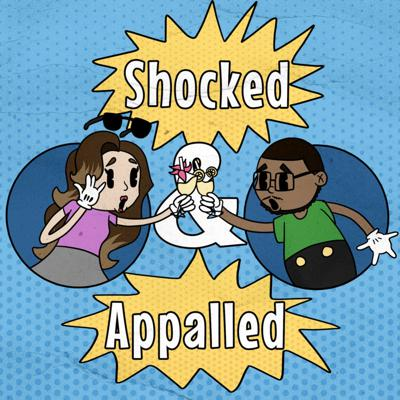 Shocked & Appalled Podcast