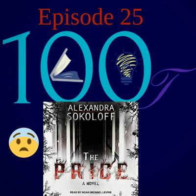 Cover art for 100Lit Ep. 25 ~ The Price by Alexandra Sokoloff