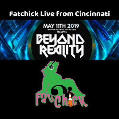Cover art for Fatchick Live from Beyond Reality Cincinnati 5 - 11 - 2019