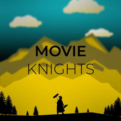 The Movie Knights Podcast