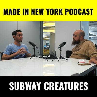 Cover art for Made in New York Podcast w/ Internet Superstar Subway Creatures