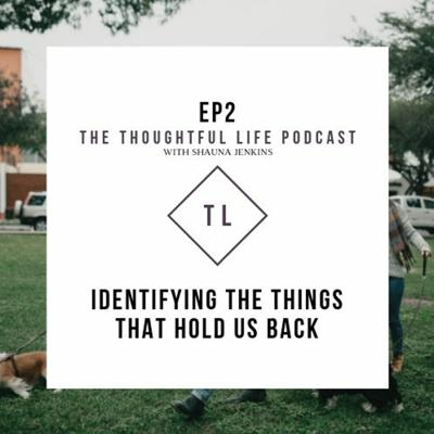 Cover art for Ep2 Identifying the Things that Hold Us Back