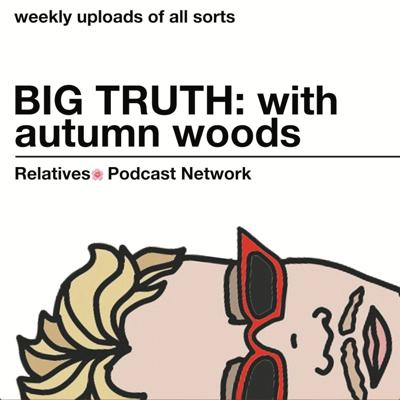 Big Truth: With Autumn Woods