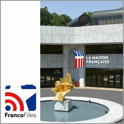 Cover art for Discover La Maison Française, hot spot for culture, debates & the French-American bond in D.C.