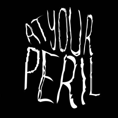 At Your Peril