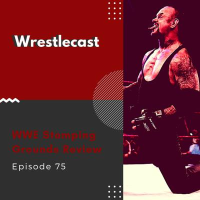 Cover art for WWE Stomping Grounds Review - Episode 75