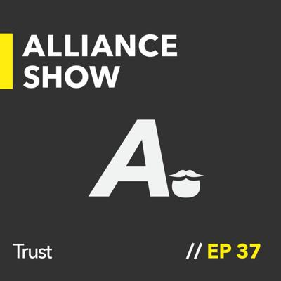 Cover art for TRUST (And the Future of This Show) | ALLIANCE SHOW