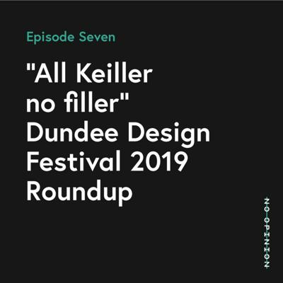 "Cover art for ""All Keiller no filler"" Dundee Design Festival 2019 Roundup"