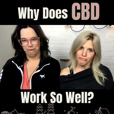 Cover art for Why Does CBD Work So Well? with special guest Ryan Veirs