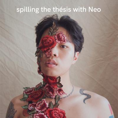 Cover art for Spilling The Thesis with Neo