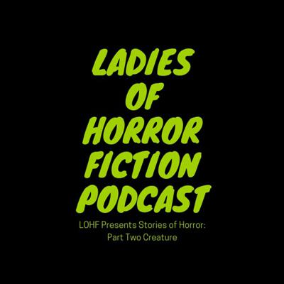 Ladies of Horror Fiction Podcast
