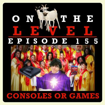 Cover art for Episode 155 - Consoles or Games