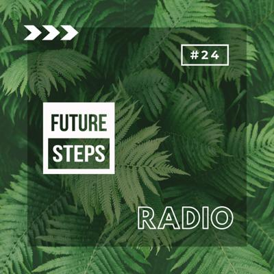 Cover art for Future Steps Radio [Episode #24] ft. Radical One