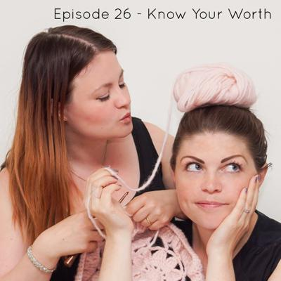Cover art for Episode 26 - Know Your Worth