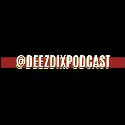 Cover art for ep. 1 Deezdix do a podcast!