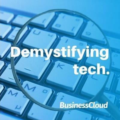 Demystifying Tech from BusinessCloud