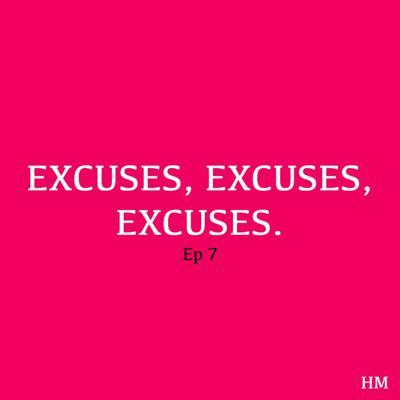 Cover art for 7. Excuses, Excuses, Excuses.