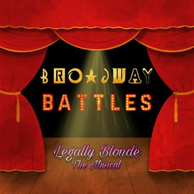 Cover art for Broadway Battles Episode. 1: Legally Blonde