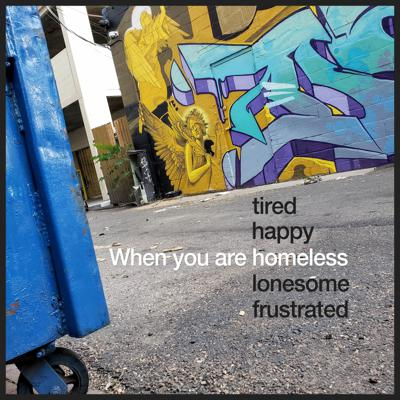 Cover art for When you are homeless, a podcast miniseries coming soon