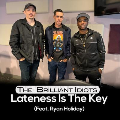 Cover art for Lateness Is The Key (Feat . Ryan Holiday)