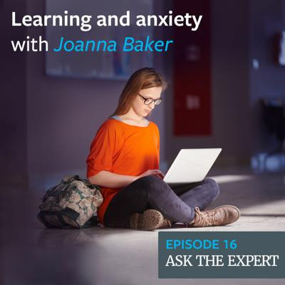 Cover art for Episode 16: Learning and anxiety – with Joanna Baker