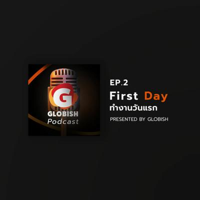 Globish Podcast - EP.2 First Day At Work