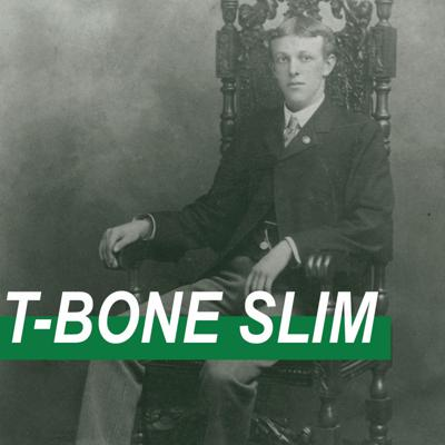 Cover art for WCL E01: T-Bone Slim – the laureate of the logging camps