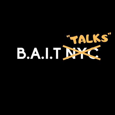 Cover art for BAIT Talks EP1 - Welcome To The Show