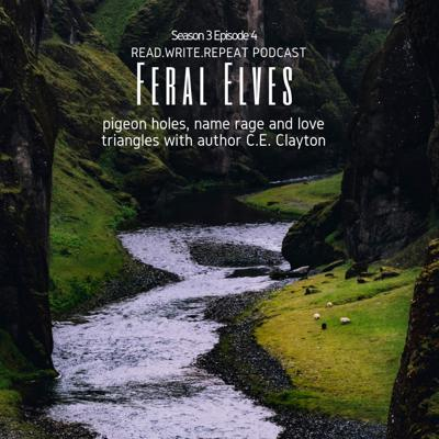 Cover art for Feral Elves: pigeon holes, name rage and love triangles with author C.E. Clayton-S3E4