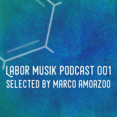 Cover art for Labor Musik Podcast 001 - Selected By Marco Amoazoo