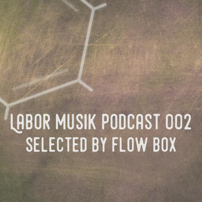 Cover art for Labor Musik Podcast 002 - Selected by Flow Box