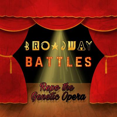 Cover art for Broadway Battles Episode 3: Repo the Genetic Opera