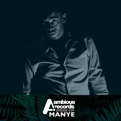 Cover art for Ambious Records Podcast - Episode 039 - Manye
