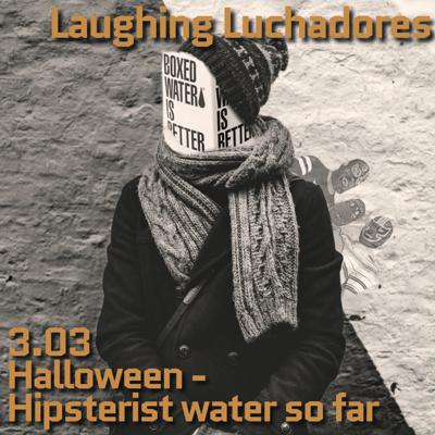 Cover art for 3.03 Halloween- Hipsterist Water So Far