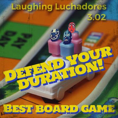 Cover art for 3.02 Best Board Game; Defend Your Duration