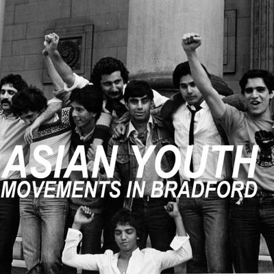 Cover art for E33: Asian youth movements in Bradford, part 1