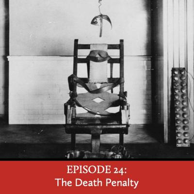 Cover art for Episode 24: The Death Penalty