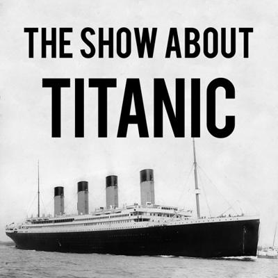 Cover art for Introducing The Show About Titanic (Bonus Episode)