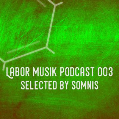 Cover art for Labor Musik Podcast 003 - Selected by Somnis