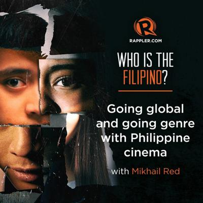 Cover art for Episode 9: Going global and going genre with Philippine cinema