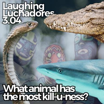 Cover art for 3.04 What Animal Has The Most Kill - U-ness?